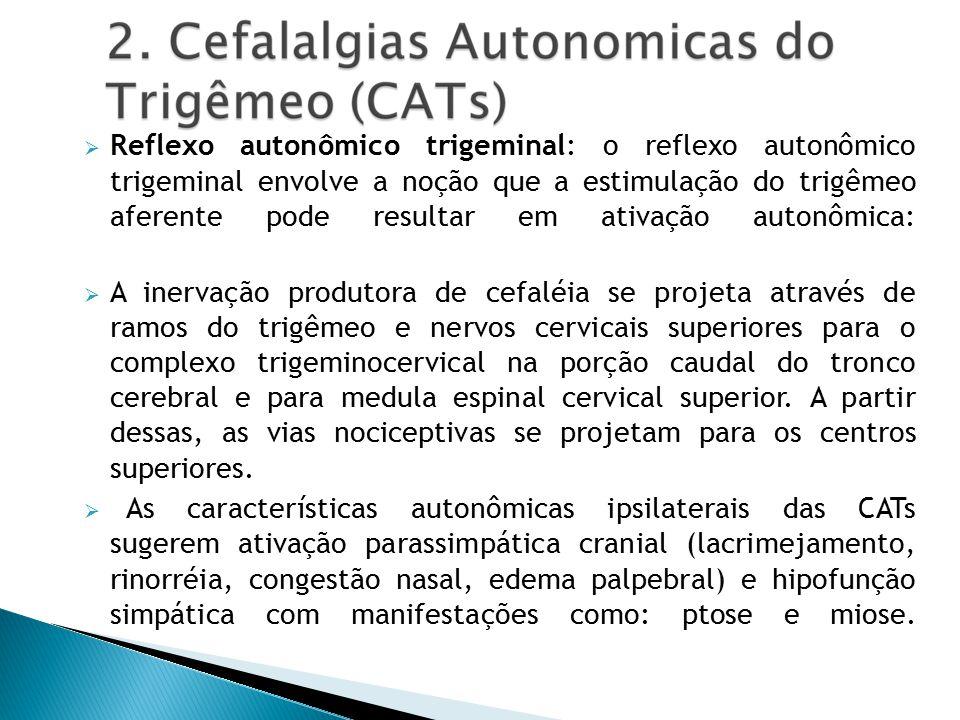 Reflexo autonômico trigeminal: o reflexo autonômico trigeminal envolve a noção que a estimulação do trigêmeo aferente pode resultar em ativação autonômica: