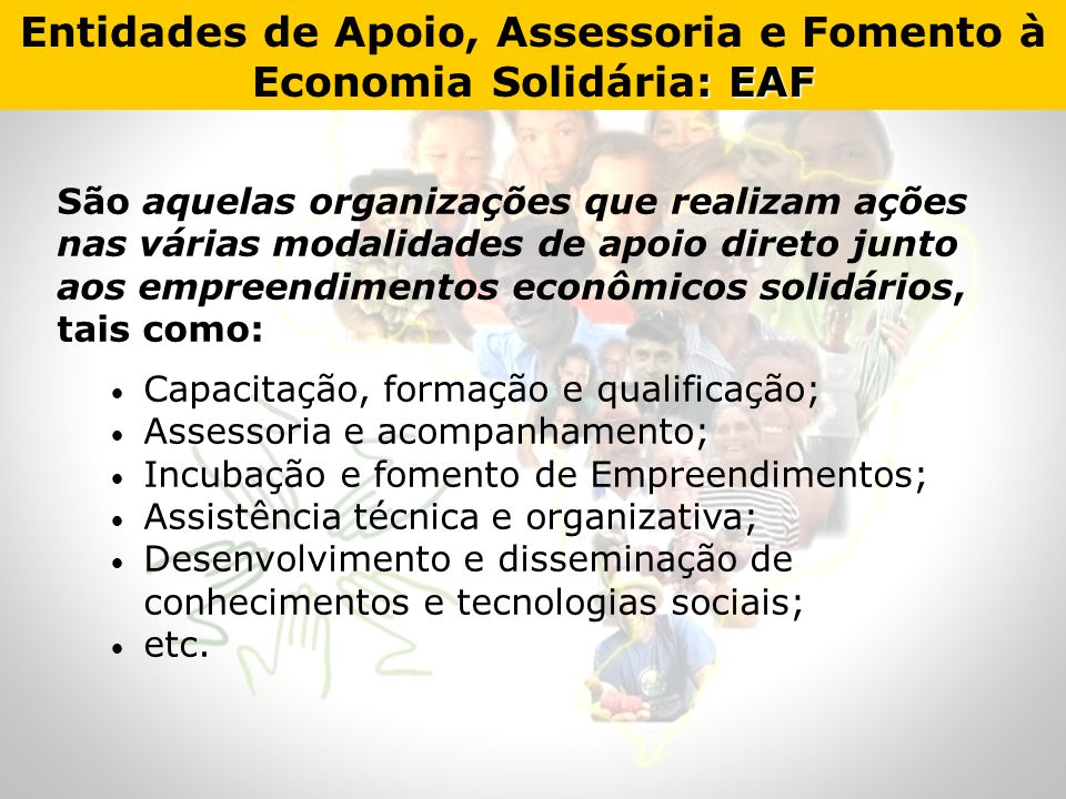 Entidades de Apoio, Assessoria e Fomento à Economia Solidária: EAF