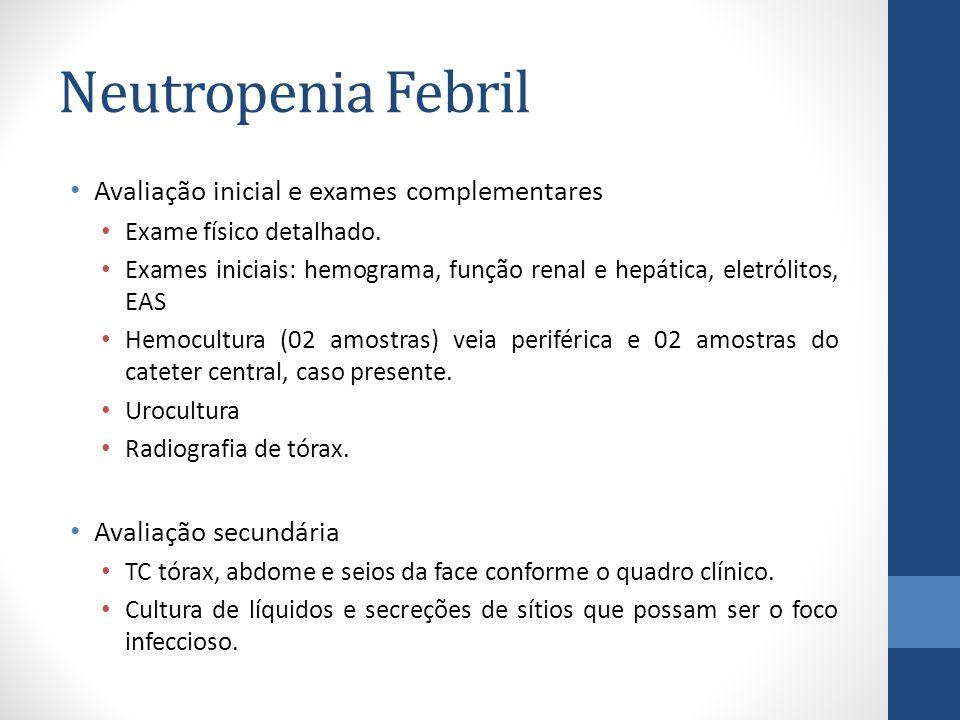 Neutropenia Febril Avaliação inicial e exames complementares