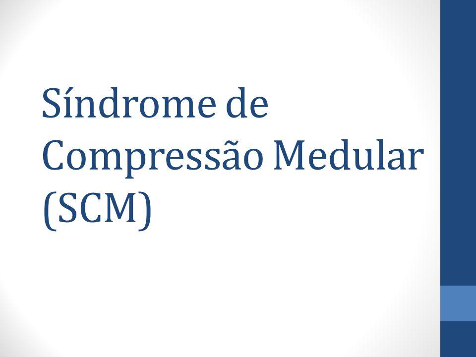 Síndrome de Compressão Medular (SCM)