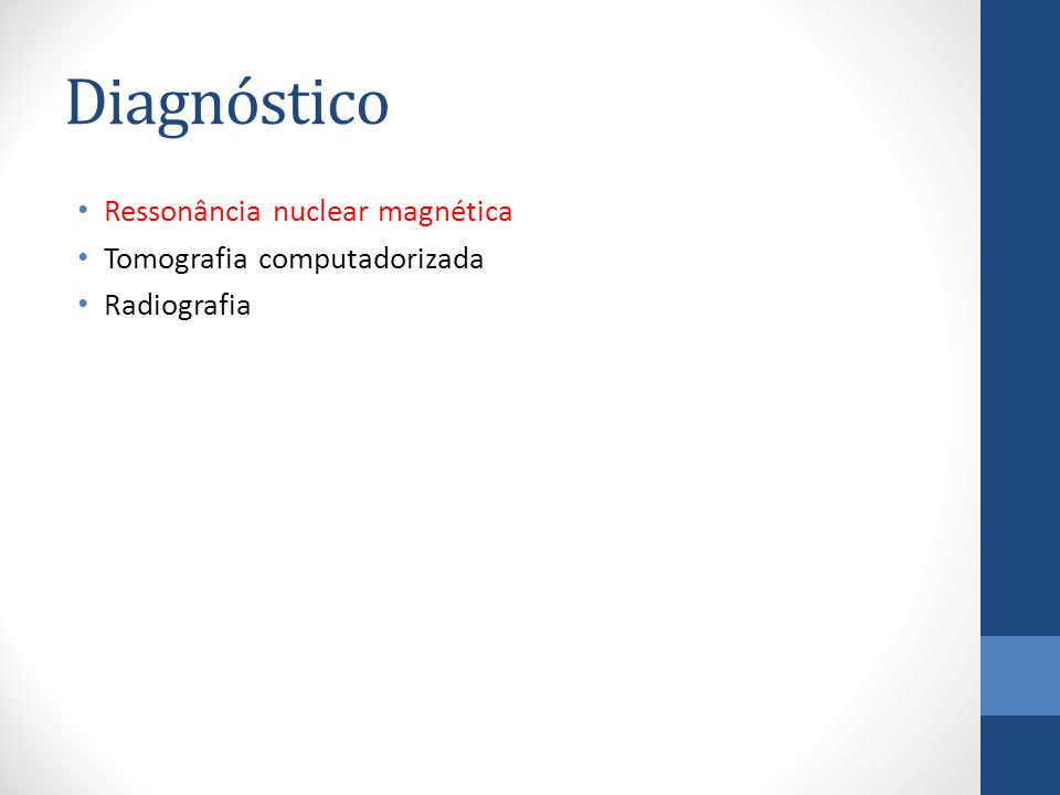 Diagnóstico Ressonância nuclear magnética Tomografia computadorizada