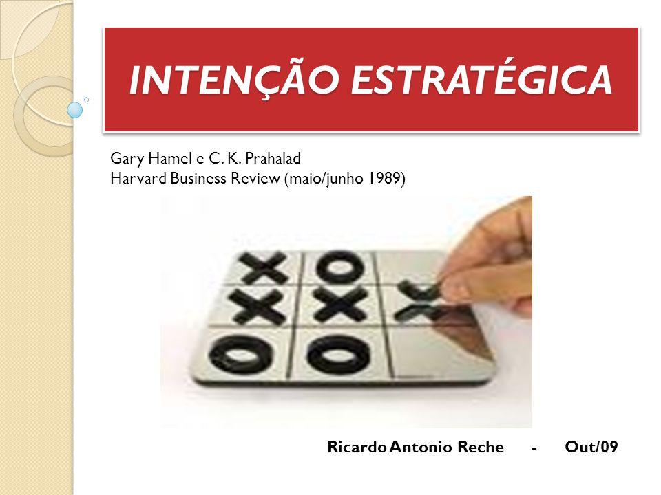 INTENÇÃO ESTRATÉGICA Gary Hamel e C. K. Prahalad
