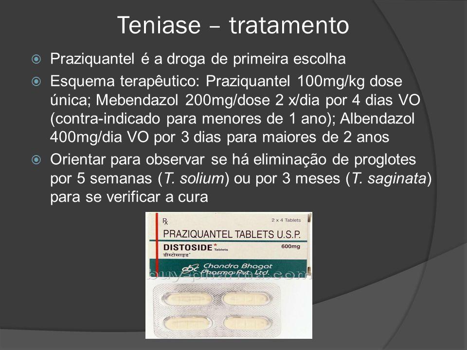Teniase – tratamento Praziquantel é a droga de primeira escolha