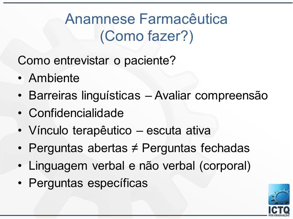 Anamnese Farmacêutica (Como fazer )