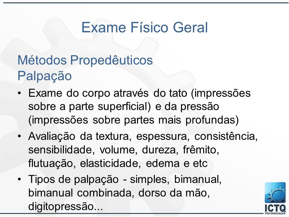 Exame Físico Geral Métodos Propedêuticos Palpação
