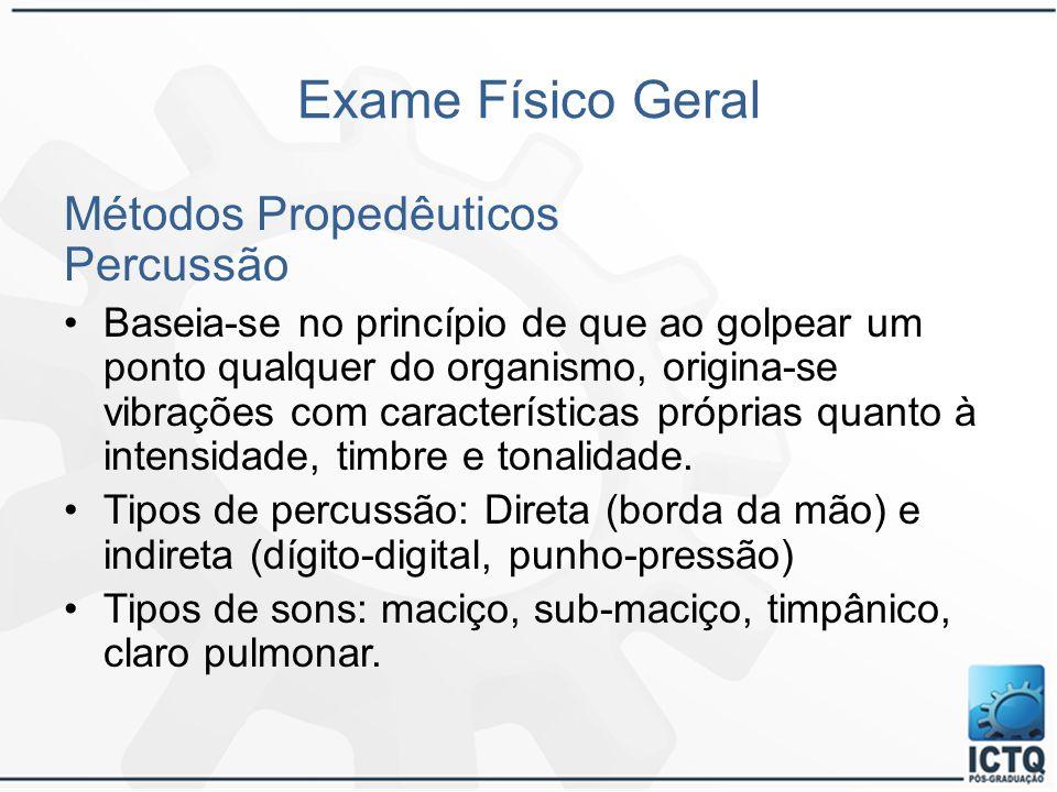 Exame Físico Geral Métodos Propedêuticos Percussão