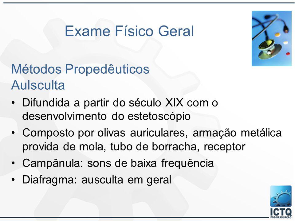 Exame Físico Geral Métodos Propedêuticos Aulsculta