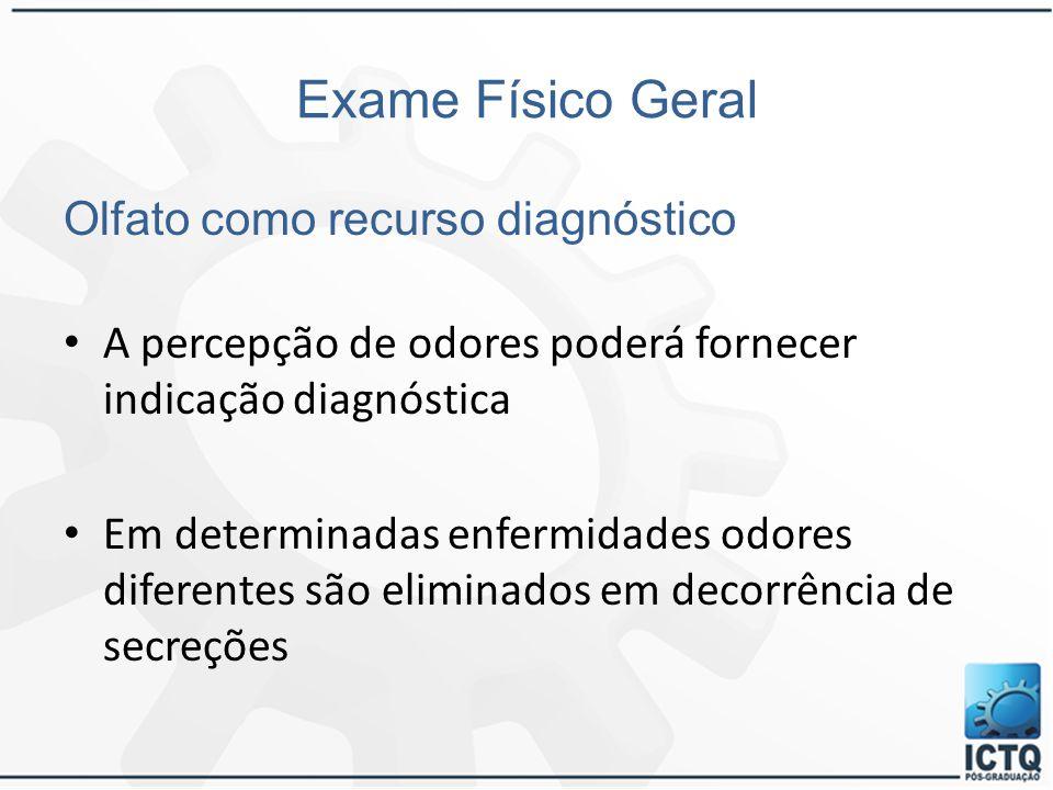 Exame Físico Geral Olfato como recurso diagnóstico
