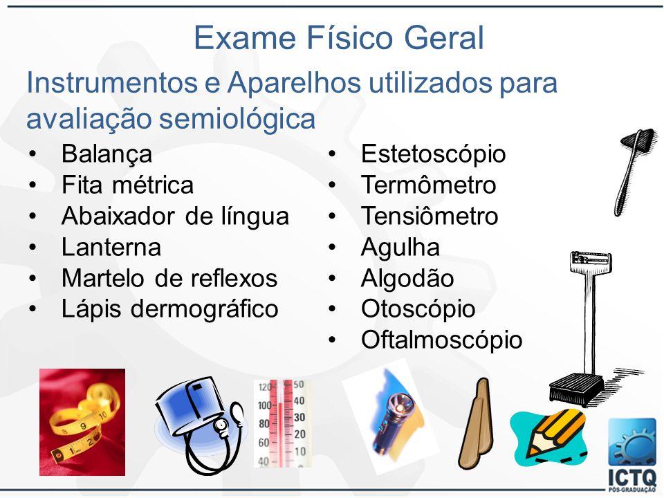Exame Físico Geral Instrumentos e Aparelhos utilizados para avaliação semiológica. Balança. Estetoscópio.