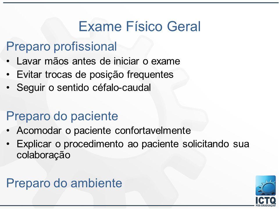 Exame Físico Geral Preparo profissional Preparo do paciente