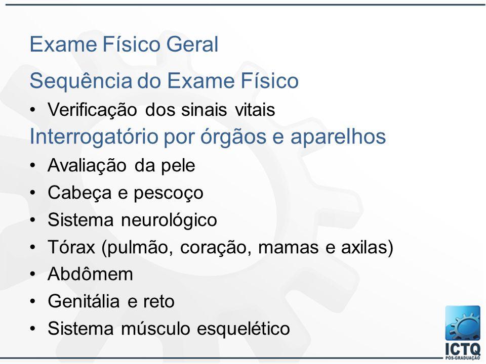 Sequência do Exame Físico Interrogatório por órgãos e aparelhos