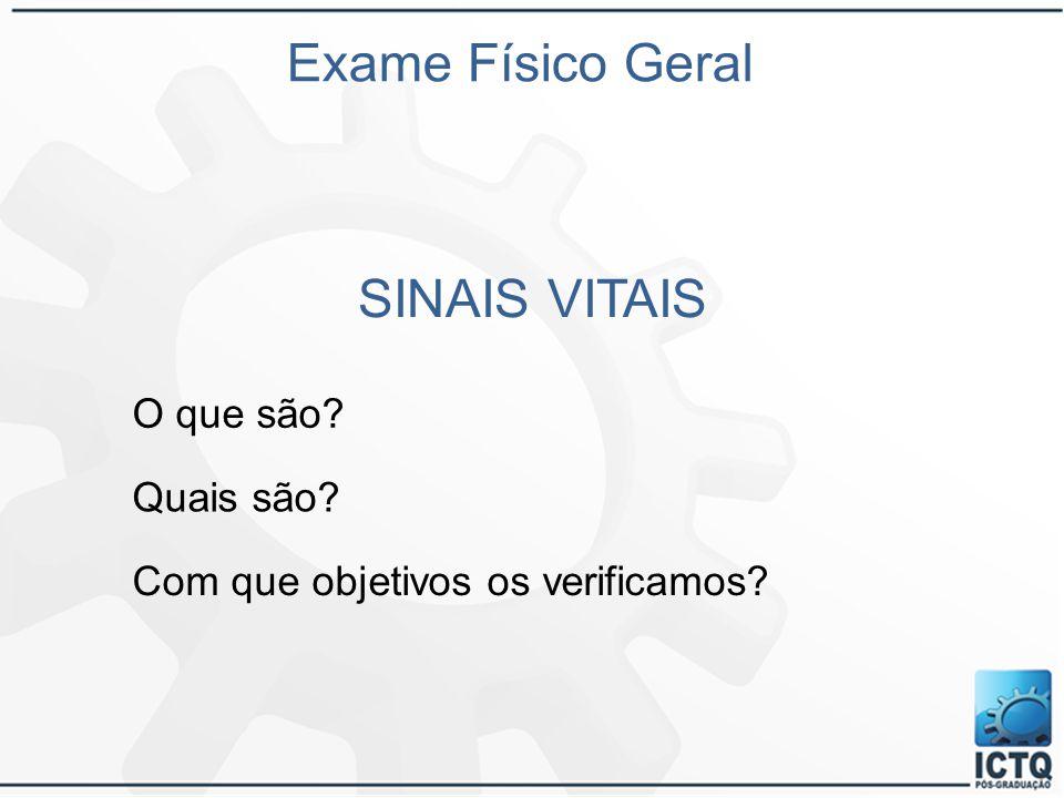 Exame Físico Geral SINAIS VITAIS O que são Quais são