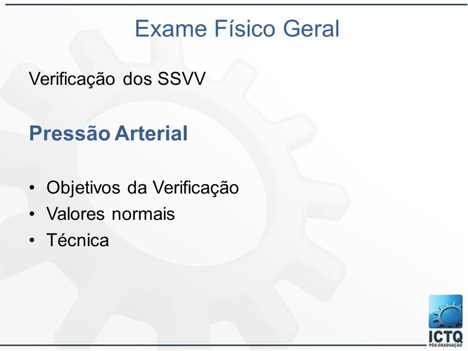 Exame Físico Geral Pressão Arterial Verificação dos SSVV