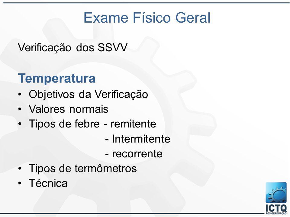 Exame Físico Geral Temperatura Verificação dos SSVV