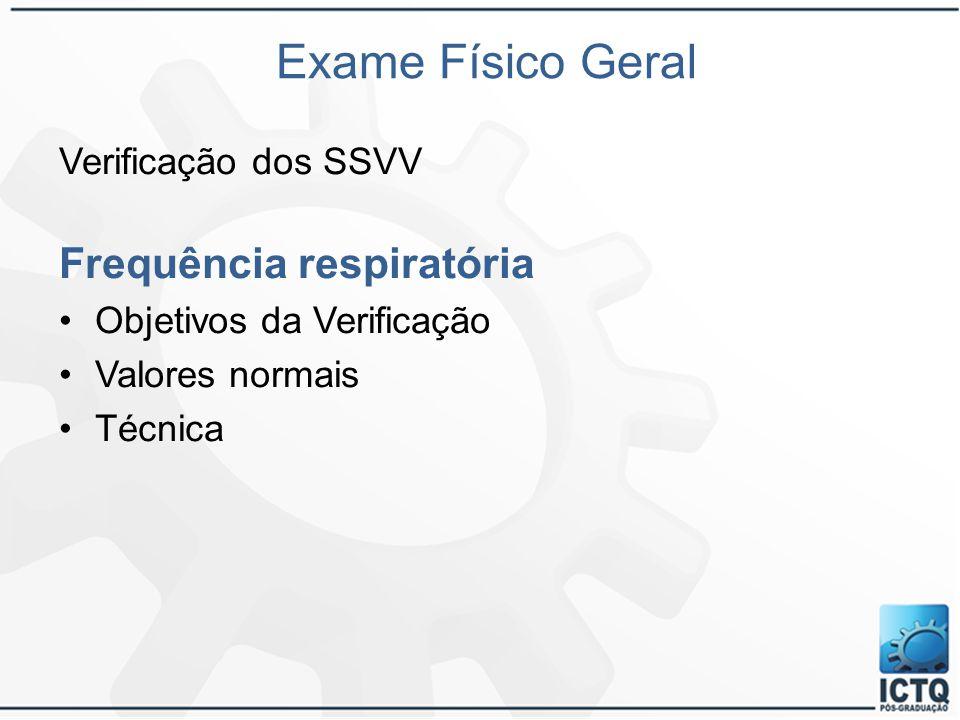 Exame Físico Geral Frequência respiratória Verificação dos SSVV