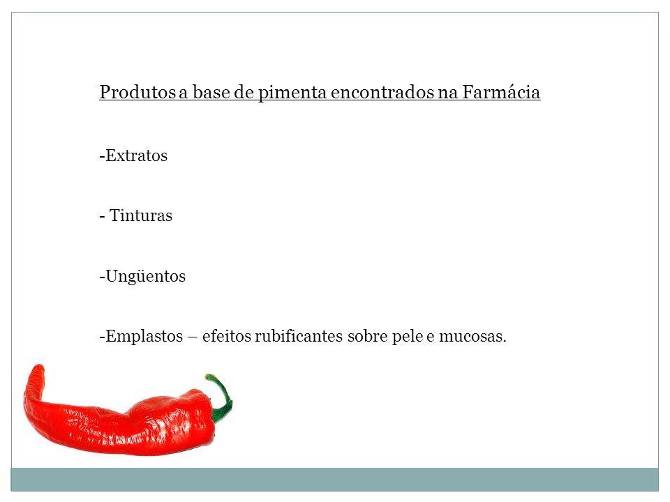 Produtos a base de pimenta encontrados na Farmácia