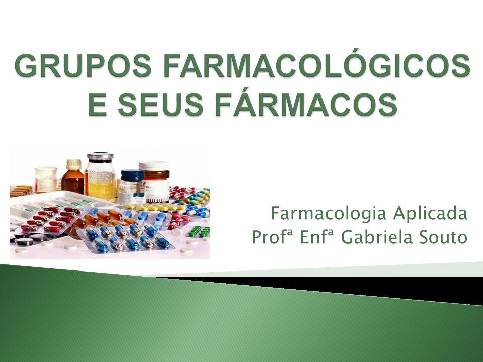 GRUPOS FARMACOLÓGICOS E SEUS FÁRMACOS