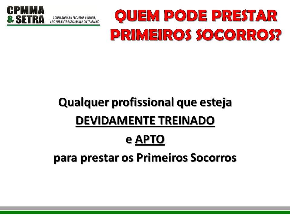 QUEM PODE PRESTAR PRIMEIROS SOCORROS