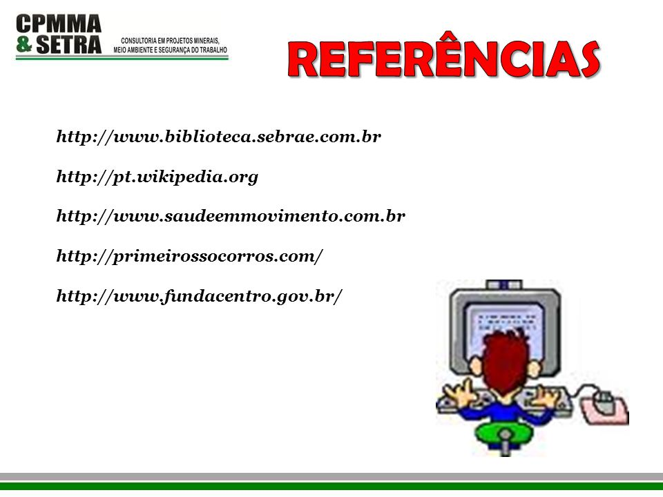 REFERÊNCIAS http://www.biblioteca.sebrae.com.br