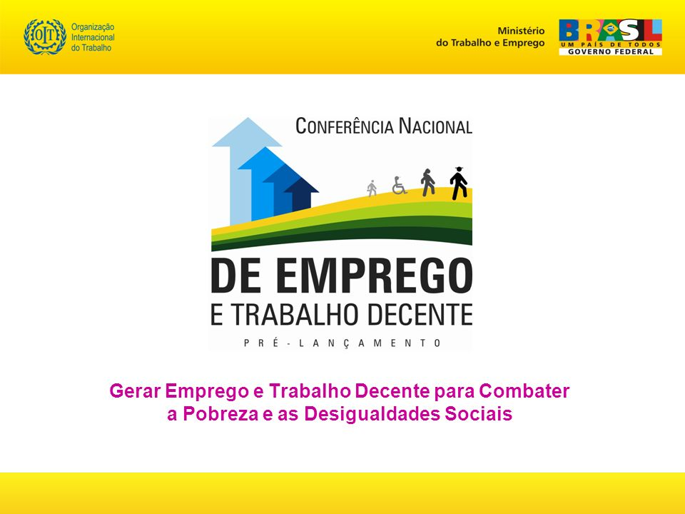 Gerar Emprego e Trabalho Decente para Combater a Pobreza e as Desigualdades Sociais