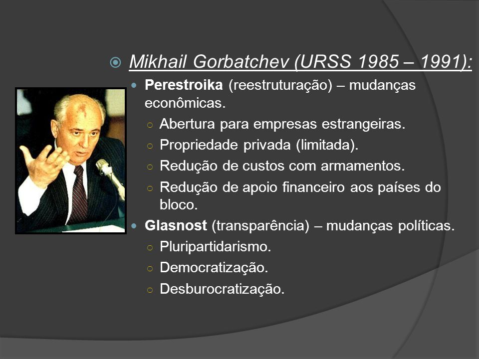 Mikhail Gorbatchev (URSS 1985 – 1991):