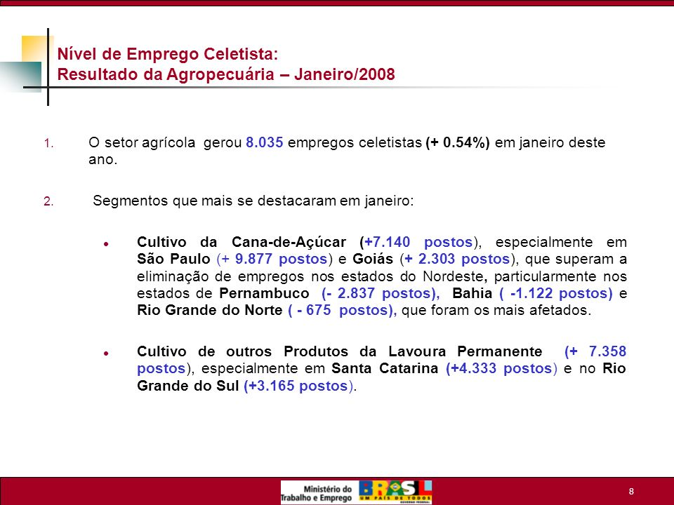 Nível de Emprego Celetista: Resultado da Agropecuária – Janeiro/2008