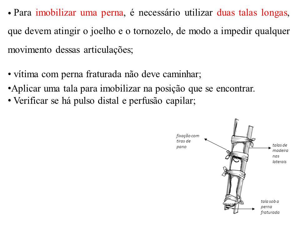 vítima com perna fraturada não deve caminhar;
