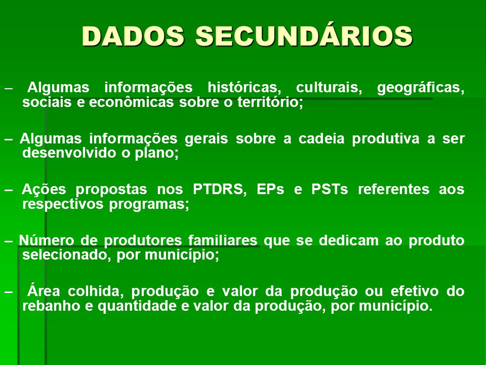 DADOS SECUNDÁRIOS – Algumas informações históricas, culturais, geográficas, sociais e econômicas sobre o território;