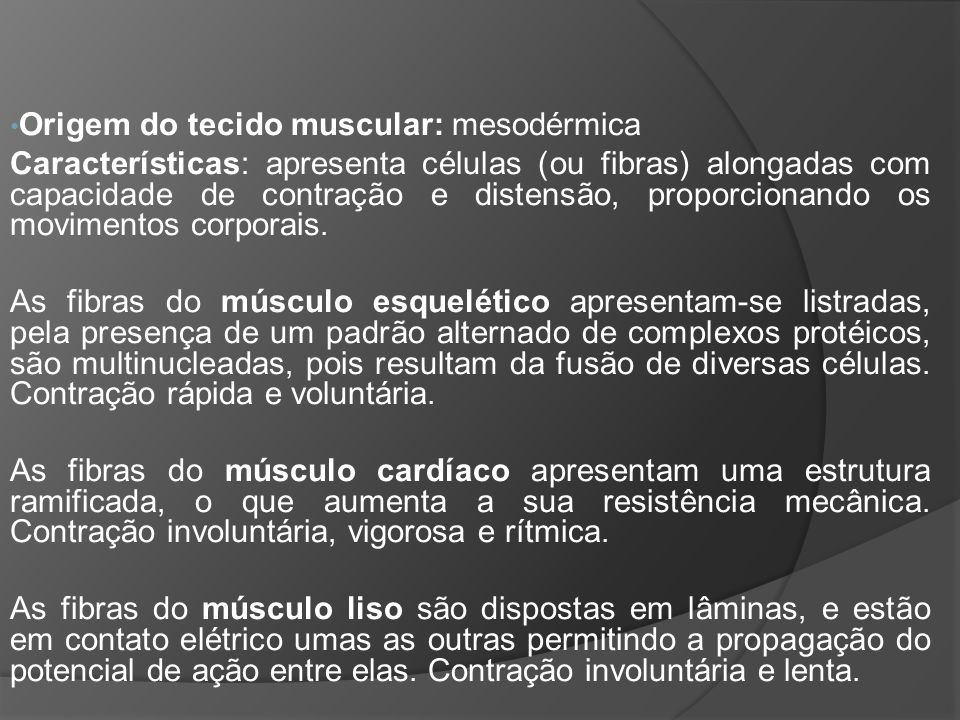 Origem do tecido muscular: mesodérmica