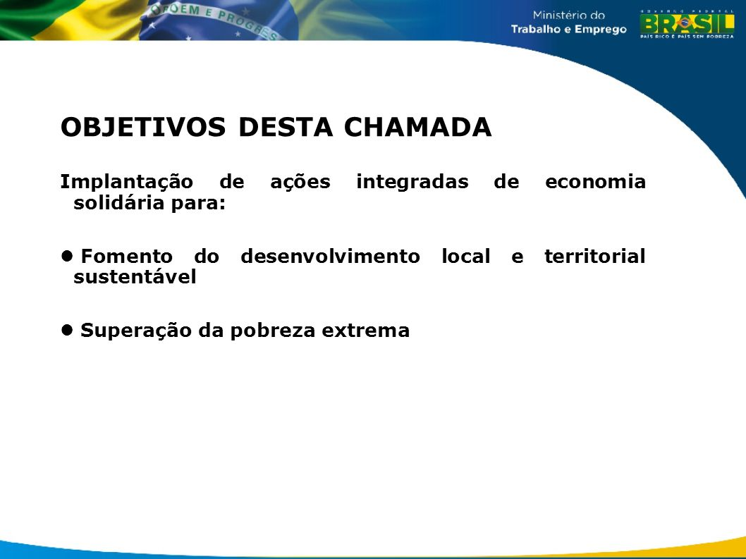 OBJETIVOS DESTA CHAMADA