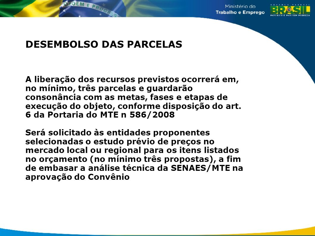 DESEMBOLSO DAS PARCELAS
