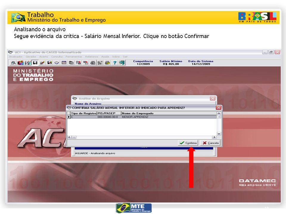 Analisando o arquivo Segue evidência da crítica – Salário Mensal Inferior. Clique no botão Confirmar.