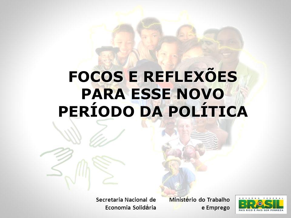 FOCOS E REFLEXÕES PARA ESSE NOVO PERÍODO DA POLÍTICA