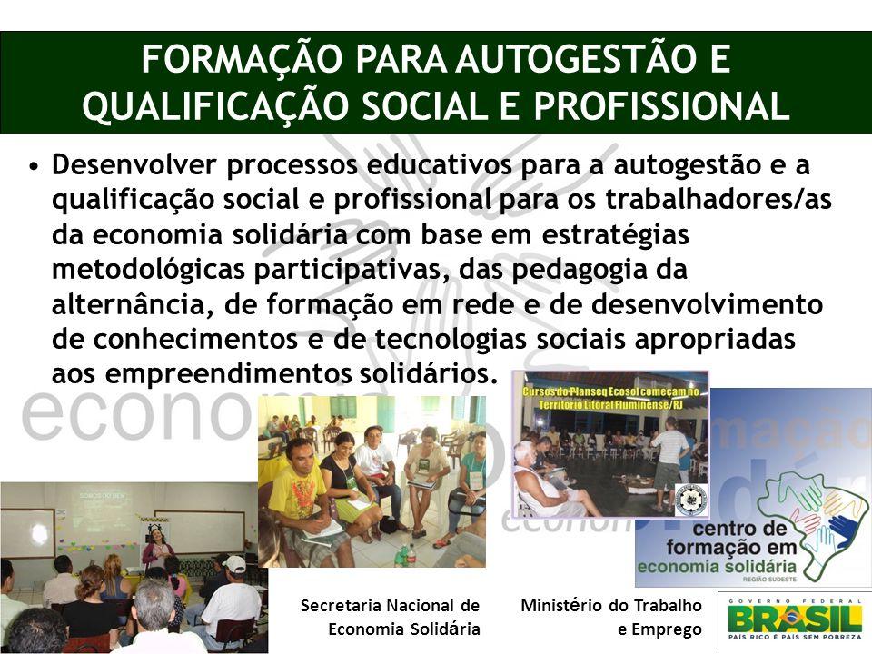 FORMAÇÃO PARA AUTOGESTÃO E QUALIFICAÇÃO SOCIAL E PROFISSIONAL
