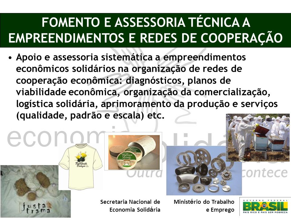 FOMENTO E ASSESSORIA TÉCNICA A EMPREENDIMENTOS E REDES DE COOPERAÇÃO