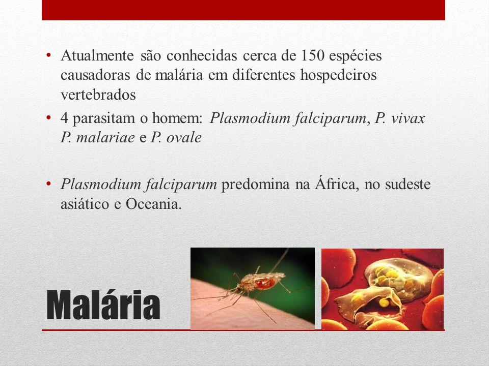Atualmente são conhecidas cerca de 150 espécies causadoras de malária em diferentes hospedeiros vertebrados