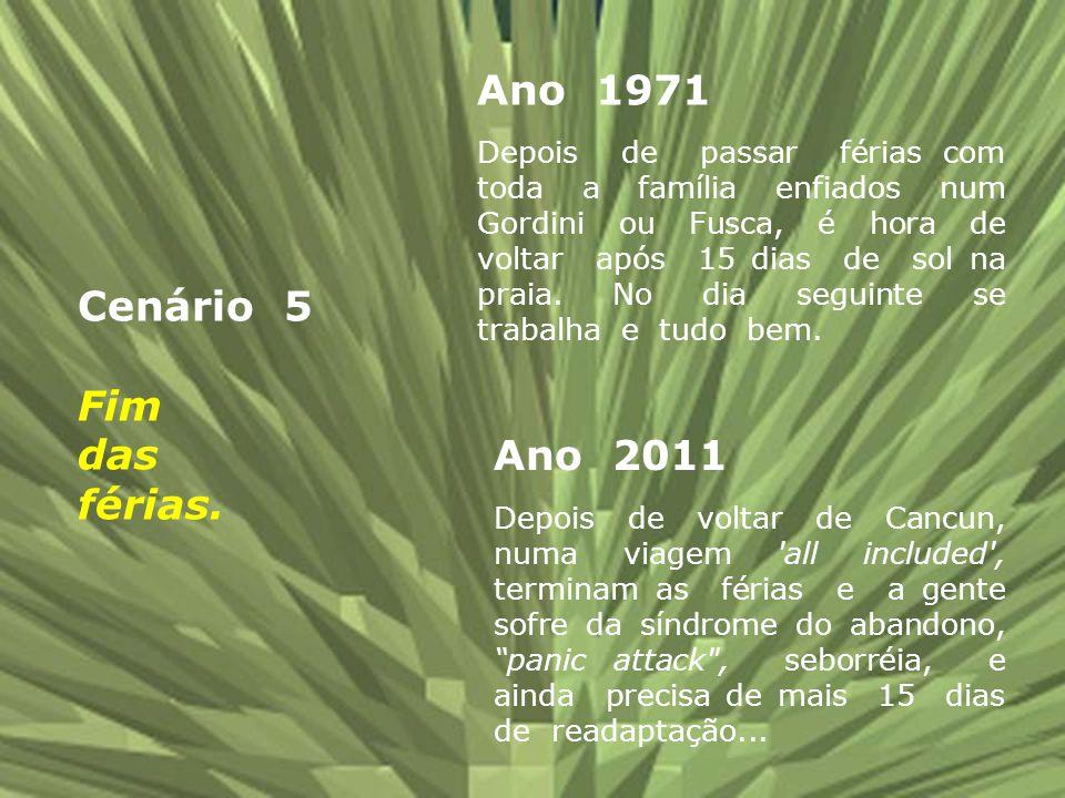 Ano 1971 Cenário 5 Fim das férias. Ano 2011