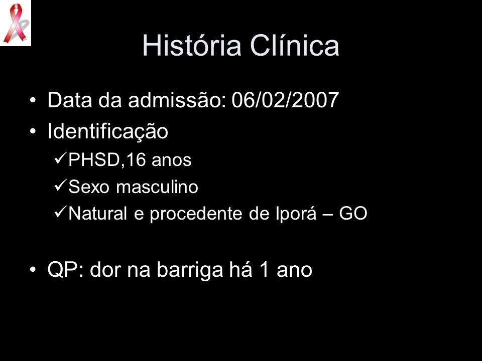 História Clínica Data da admissão: 06/02/2007 Identificação