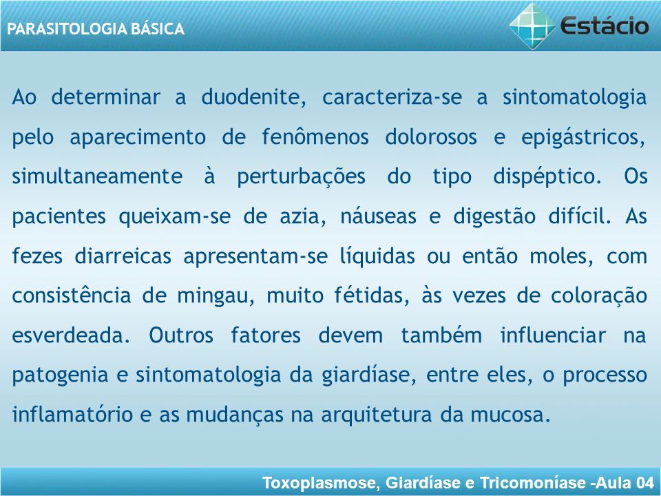 Ao determinar a duodenite, caracteriza-se a sintomatologia pelo aparecimento de fenômenos dolorosos e epigástricos, simultaneamente à perturbações do tipo dispéptico.