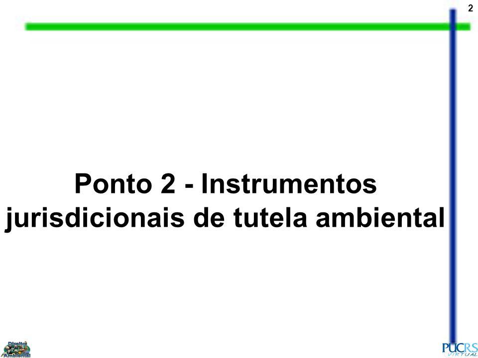 Ponto 2 - Instrumentos jurisdicionais de tutela ambiental