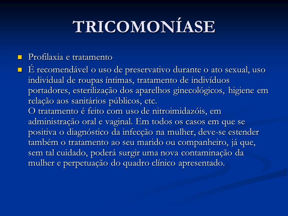 TRICOMONÍASE Profilaxia e tratamento