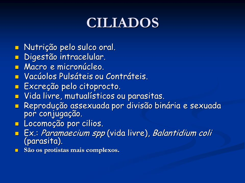 CILIADOS Nutrição pelo sulco oral. Digestão intracelular.