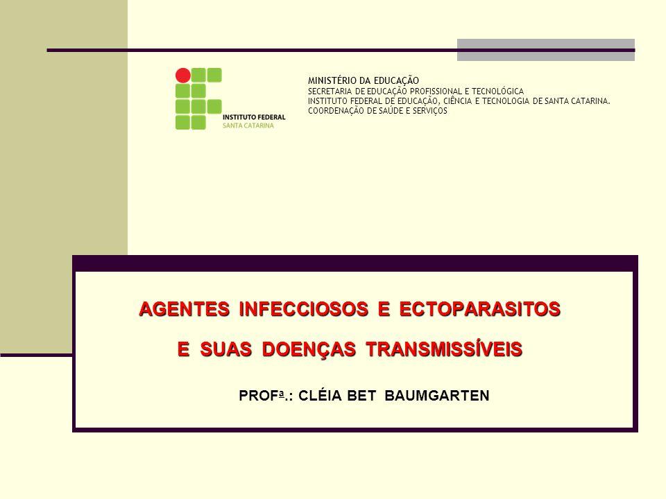 AGENTES INFECCIOSOS E ECTOPARASITOS E SUAS DOENÇAS TRANSMISSÍVEIS
