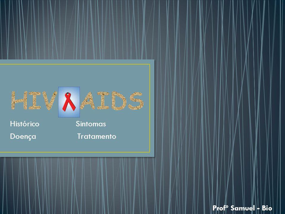 Histórico Sintomas Doença Tratamento