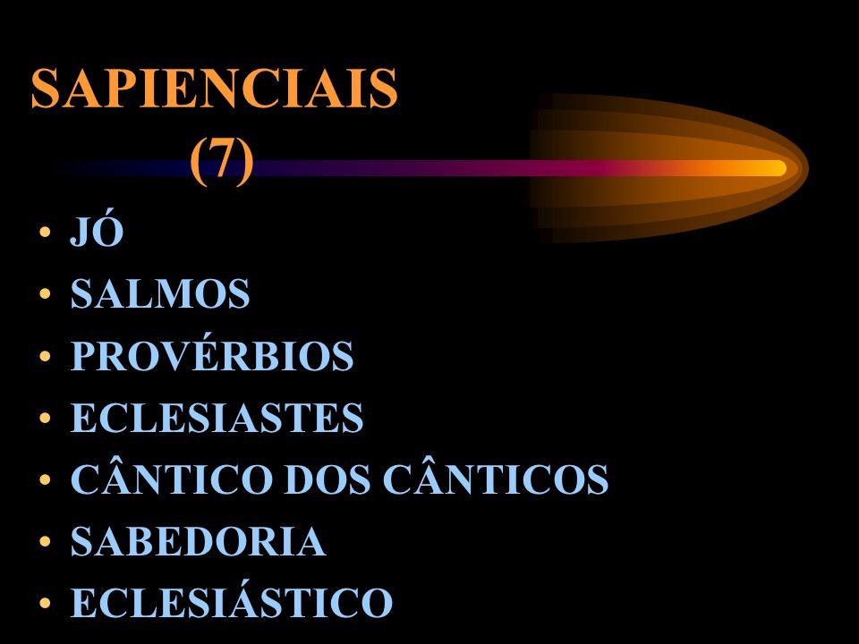SAPIENCIAIS (7) JÓ SALMOS PROVÉRBIOS ECLESIASTES CÂNTICO DOS CÂNTICOS