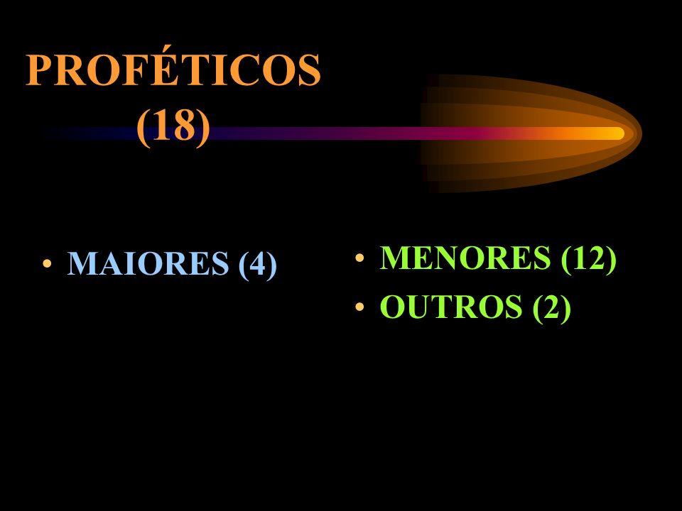 PROFÉTICOS (18) MENORES (12) OUTROS (2) MAIORES (4)