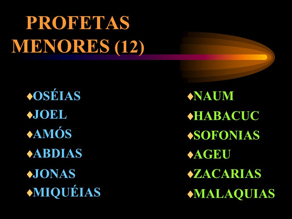 PROFETAS MENORES (12) OSÉIAS NAUM JOEL HABACUC AMÓS SOFONIAS ABDIAS