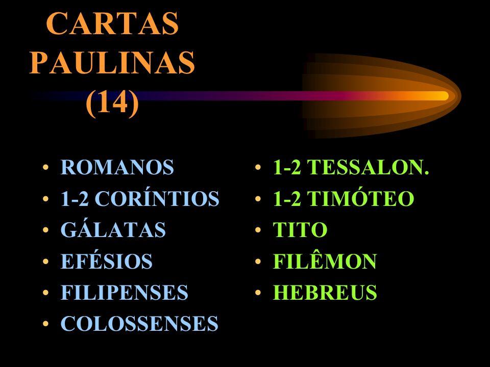 CARTAS PAULINAS (14) ROMANOS 1-2 CORÍNTIOS GÁLATAS EFÉSIOS FILIPENSES
