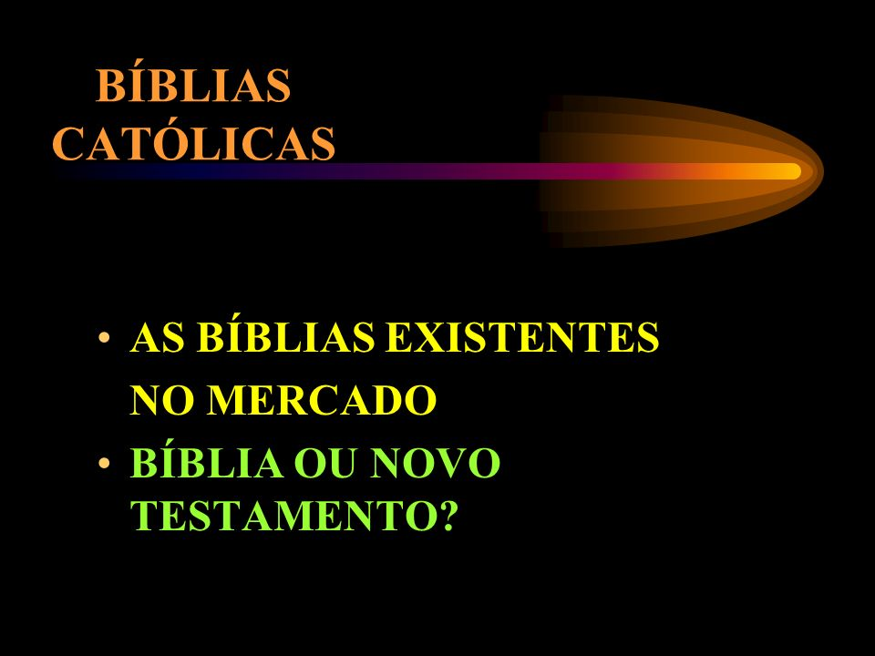 BÍBLIAS CATÓLICAS AS BÍBLIAS EXISTENTES NO MERCADO