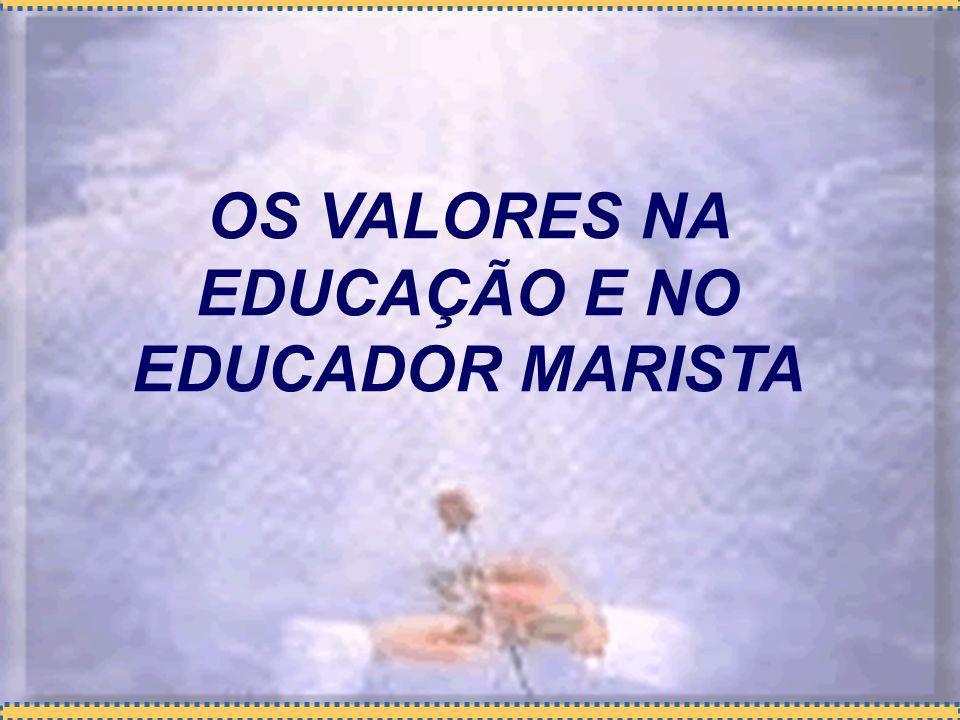 OS VALORES NA EDUCAÇÃO E NO EDUCADOR MARISTA